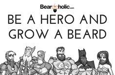 Be A Hero And Grow A Beard - Best Beard Memes From Beardoholic.com