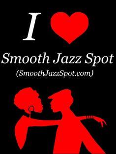 I love Smooth Jazz