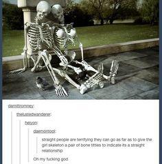 Two words: Bone. Titties.