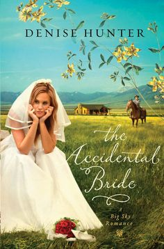 The Accidental Bride by Denise Hunter (A Big Sky Romance Book 2)