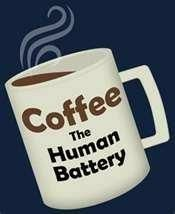 Coffee Is The Human Battery ;)☕