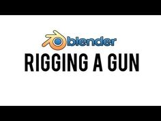 [HD] How to Rig & Animate a Gun in Blender 2.59 (Part #1 - Rigging) - YouTube