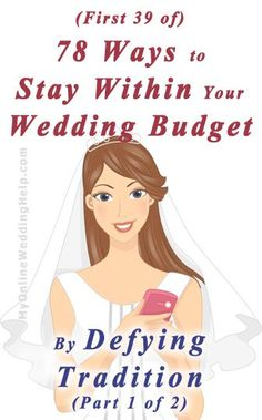Ways to stay within your wedding budget going against tradition. | #myonlineweddinghelp http://myonlineweddinghelp.com