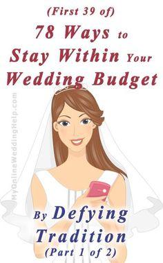 Ways to stay within your wedding budget going against tradition. | #myonlineweddinghelp http://myonlineweddinghelp.com