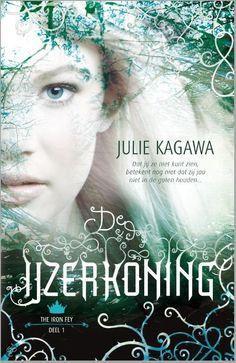 Julie Kagawa - De IJzerkoning (IJzerkoning 1) || Het stiefbroertje van Meghan (16, ik-figuur) blijkt verwisseld te zijn voor een elfenkind. Ze gaat naar de wereld Nimmernimmer om hem terug te vinden. Daar doet ze een heel vreemde ontdekking. || www.bol.com/nl/p/de-ijzerkoning/9200000005225583/)