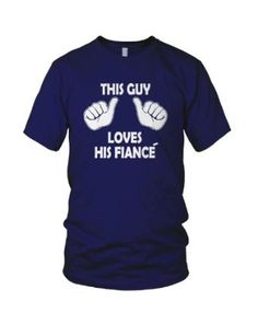 Wedding Gift:This Guy Loves His Fiance T-Shirt Funny Wedding Bachelor Party Shirt