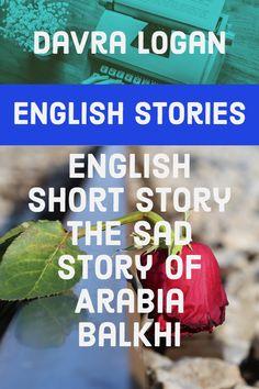 English Short Story – The Sad Story of Arabia Balkhi