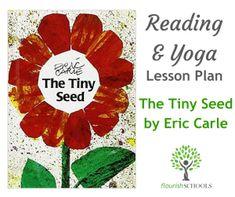 The Tiny Seed by Eric Carle - Reading and Yoga Activity - Flourish Yoga