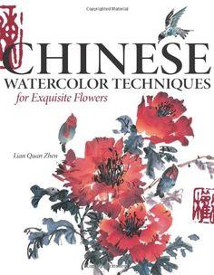 Chinese Watercolor Techniques For Exquisite Flowers by Lian Quan Zhen http://www.amazon.com/dp/1600610889/ref=cm_sw_r_pi_dp_jXuXtb0XGKZN2P1S