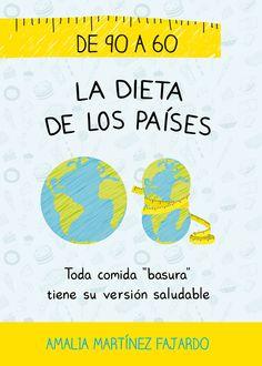 """De 90 a 60 """"La dieta de los países"""": toda comida """"basura"""" tiene su versión saludable / Amalia Martínez Fajardo. http://absysnetweb.bbtk.ull.es/cgi-bin/abnetopac01?TITN=519584"""