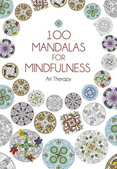 100 Mandalas for Mindfulness (Art Therapy) by Jean-Luc Guérin http://www.amazon.co.uk/dp/1473619408/ref=cm_sw_r_pi_dp_Cl65ub1FV2HFS