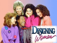 I absolutely loved Designing Women while Delta Burke was on it.  I didn't care for it much after she left.