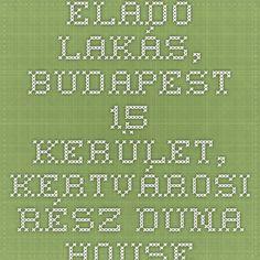 Eladó lakás, Budapest 15. kerület, Kertvárosi rész. - Duna House