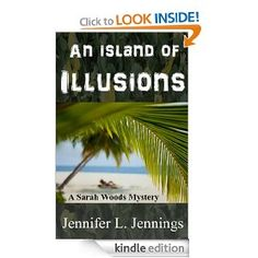 An Island of Illusions (A Sarah Woods Mystery)  Order at http://www.amazon.com/Island-Illusions-Sarah-Mystery-ebook/dp/B008XOYHYU/ref=zg_bs_154606011_f_6?tag=bestmacros-20