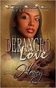 Deranged Love (G Street Chronicles Presents) (G Street Essence) by Honey