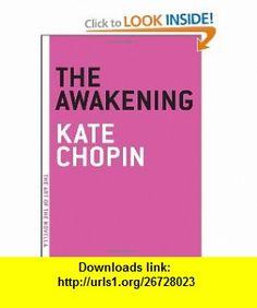 The Awakening (The Art of the Novella) (9781935554127) Kate Chopin , ISBN-10: 1935554123  , ISBN-13: 978-1935554127 ,  , tutorials , pdf , ebook , torrent , downloads , rapidshare , filesonic , hotfile , megaupload , fileserve