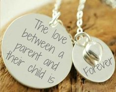 The love between a parent and their child is forever.