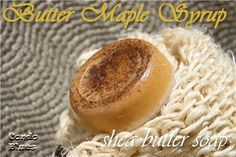 Quick and Easy Butter Maple Syrup Scented Shea Butter Soap. She uses spices to naturally color the soap. Cool!
