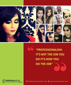 Professionalism : It's not the job you do it's how you do the job. www.personalityikon.com  #PersonalityIkon #salon #beauty #hair #skin