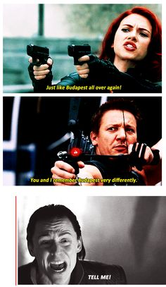 What happened in Budapest: Natasha remembers it as the place Clint rescued her from certain death after being captured by some rouge Russian assassins. Clint remembers it as the place he told Natasha he loved her. That's why one remembers fighting and one does not. You're welcome:-)