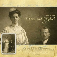 Love and Robert ~ Digi heritage wedding page. I like the close-up photo along with the small full length pose so viewers can see their faces better...cute journaling too!