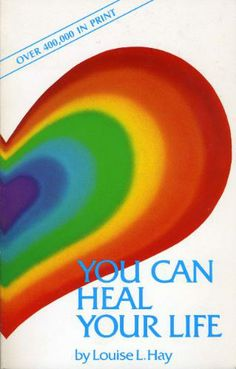 """You Can Heal Your Life"", Louise Hay"