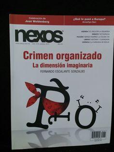 Nexos.Número 418.Octubre. CRIMEN ORGANIZADO. LA DIMENSION IMAGINARIA