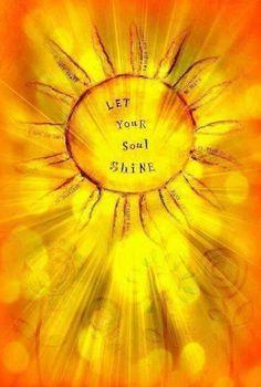 Let your soul shine.