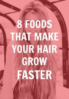 8 foods that make your hair grow faster. I'm willing to try anything. I want my hair to grow so bad