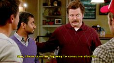 And encourage those you love dear to just keep drinking.   19 Reasons The 4th Of July Is The Best Holiday, As Told By Ron Swanson