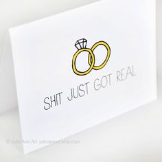 A hilarious engagement announcement card.  I would never actually use this, but maybe an online e-card?