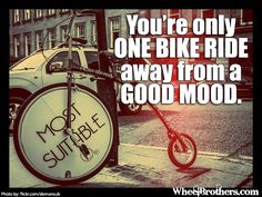 You're only one bike ride away from a good mood. #quote #inspiration    true!!!