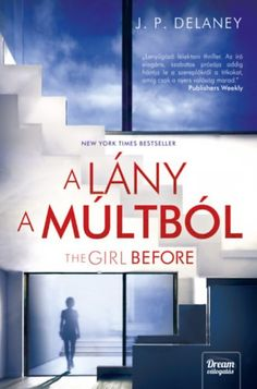 Delaney: The ​Girl Before – A lány a múltból Lany, New York Times, Best Sellers, Books, Livres, Livros, Libros, Book, Book Illustrations