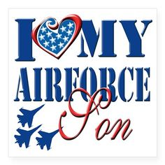 I Love My Airforce Son Square Sticker x by Magik - CafePress