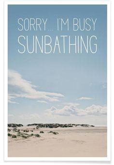 Summer Sunbathing. Sorry… I'm Busy Sunbathing Art Print by Joe Mania now on Juniqe.com | Art. Everywhere.