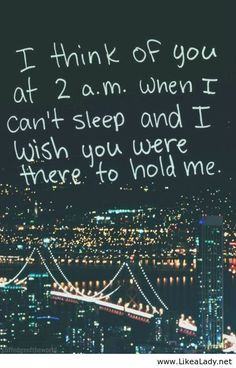 I can always fall asleep in ur arms. . . It's when I'm in my own bed I can't sleep.