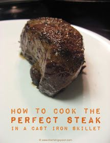 How to Cook the Perfect Steak in a Cast-Iron Skillet