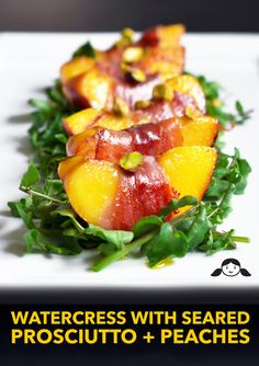 Watercress With Seared Prosciutto + Peaches