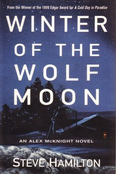 One of my favorite mystery writers -- Steve Hamilton. This is a great series set in The Yoop.