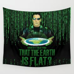 What if the one tell you that the earth is FLAT? Walltapestry   @pointsalestore Society6 #walltapestry #art #digital #painting #digital #oil   #popart #movies #keanureeves  #flatearthsociety #flatearth #matrix #thematrix #trinity #morpheus #retro #vintage #art #numeric #pattern #neo #scifi  #sciencefiction #technology