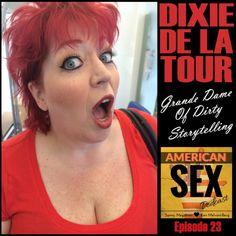 Dixie De La Tour of Bawdy Storytelling – American Sex Podcast Ep 23