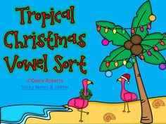Tropical Christmas Vowel Sort {FREEBIE} | by Daina Roberts | $Free