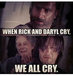 When Rick and Daryl cry. Walking Dead Funny, Fear The Walking Dead, Walking Dead Quotes, Walking Dead Zombies, Walking Dead Wallpaper, Twd Memes, Dead Pictures, Dead Inside, Daryl Dixon