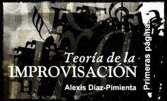 Teoría de la improvisación : primeras páginas para el estudio del repentismo / Alexis Díaz-Pimienta ; prólogo, Máximo Trapero - La Habana : Unión, 2001