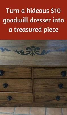 Turn A Hideous $10 Goodwill Dresser Into A Treasured Piece!