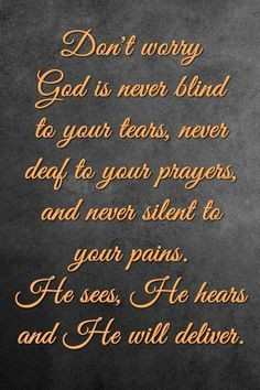 God is never blind to your tears, deaf to your prayers and never silent in your pains.He sees, He knows, He will deliver. Prayer Verses, Prayer Quotes, Faith Quotes, Spiritual Quotes, Bible Quotes, Godly Quotes, Positive Quotes, Gods Promises, Spiritual Inspiration
