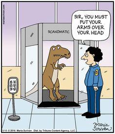 T-Rex has problems with airport security scanner   Half Full (2016-05-18) via GoComics