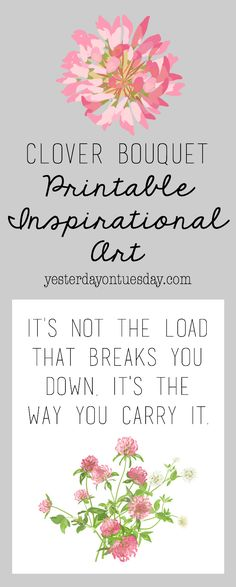 "Printable Inspirational Art: Lovely quote ""It's not the load that breaks you down, it's the way you carry it"" for home decor. Simply frame or add to a clipboard for instant art! quotes 