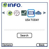 Fantasy, sports, movies, news, stocks, flight tracker, weather, yellow pages, and driving directions. All in one. Be in the know, while on the go with the 4Info Palm application designed specifically for the Treo 600/650/700p handheld. http://www.4info.com Mobile Search