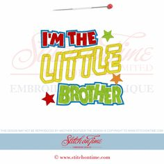 6444 Sayings : I'm The Little Brother Applique 5x7